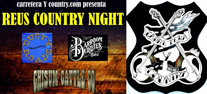 carreteraycountry.com presenta: Reus Country Night con The Barroom Buddies, Chisum Cattle Co. y Dusty Roads