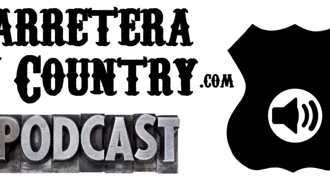 El podcast de Carretera y Country ya está disponible